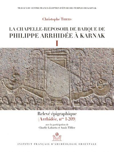 La chapelle-reposoir de barque de Philippe Arrhidée à Karnak